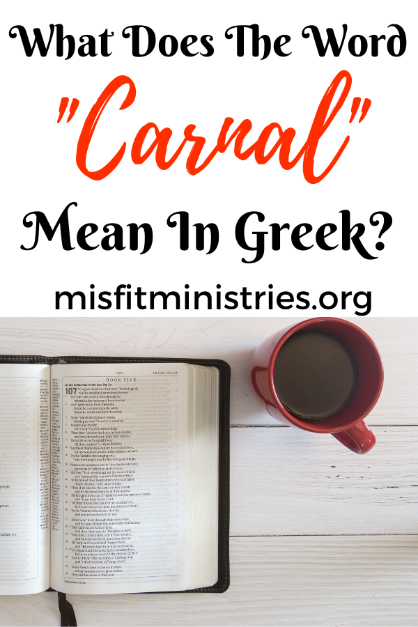 What does the word carnal mean in Hebrew and Greek?