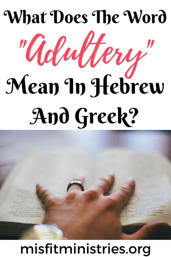 What does the word adultery mean in Hebrew and Greek?