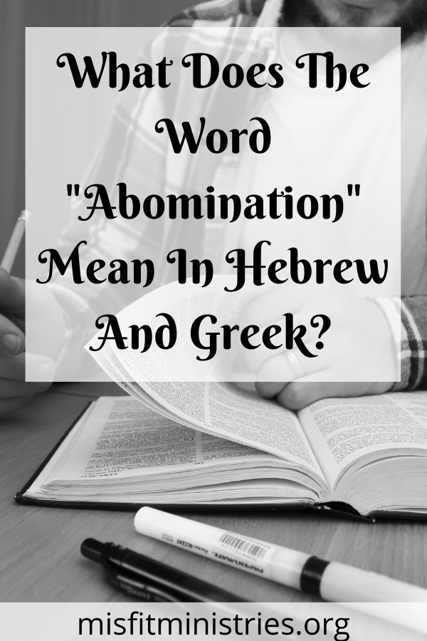 """What does the word """"abomination"""" mean in Hebrew and Greek?"""