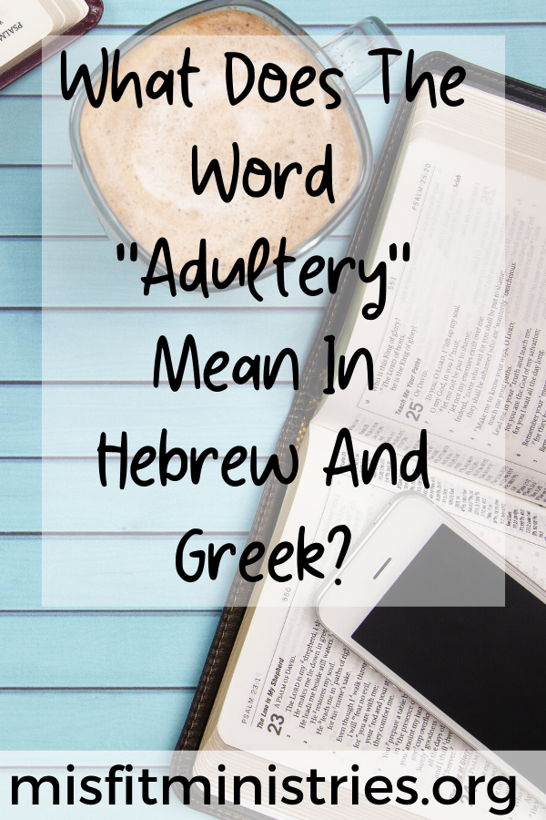 """What does the word """"adulter"""" mean in """"Hebrew and Greek?"""