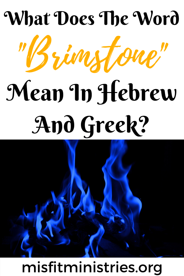 What does the word brimstone mean in Hebrew and Greek?
