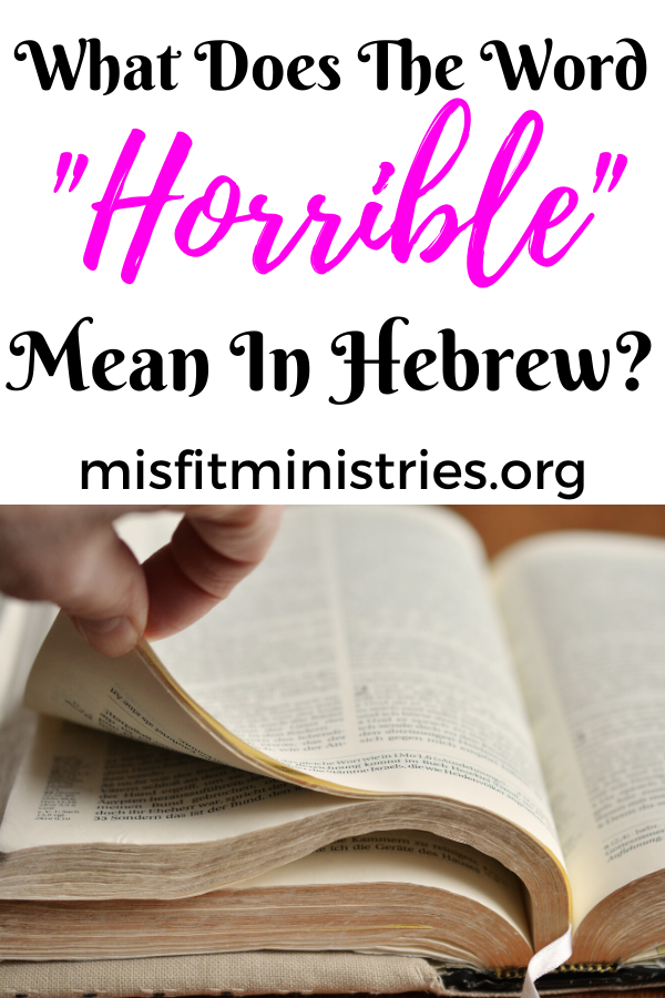 What does the word horrible mean in Hebrew?