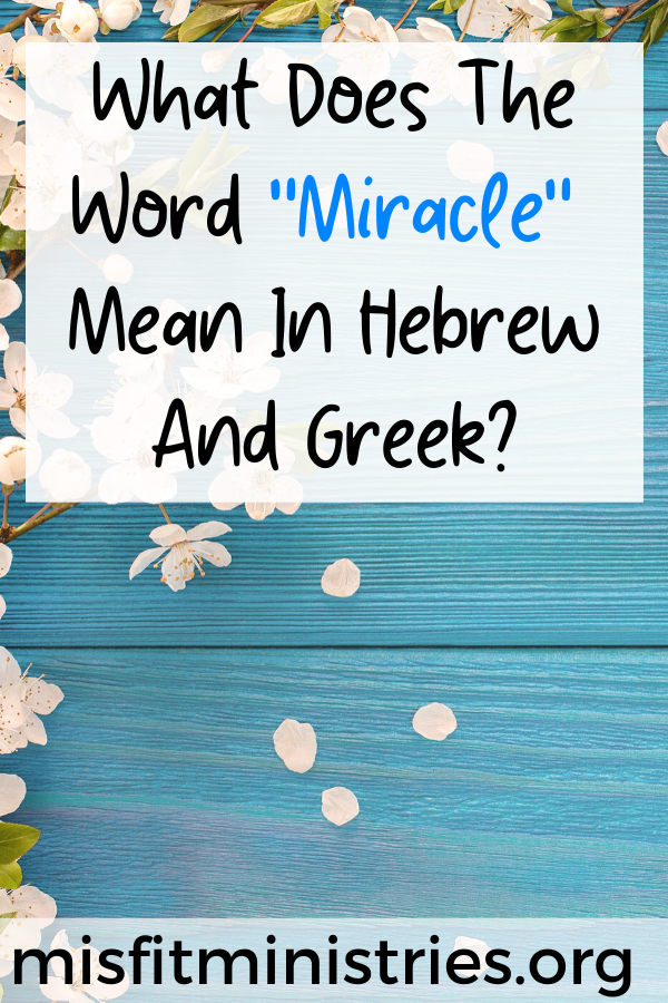 What does the word miracle mean in Hebrew and Greek?