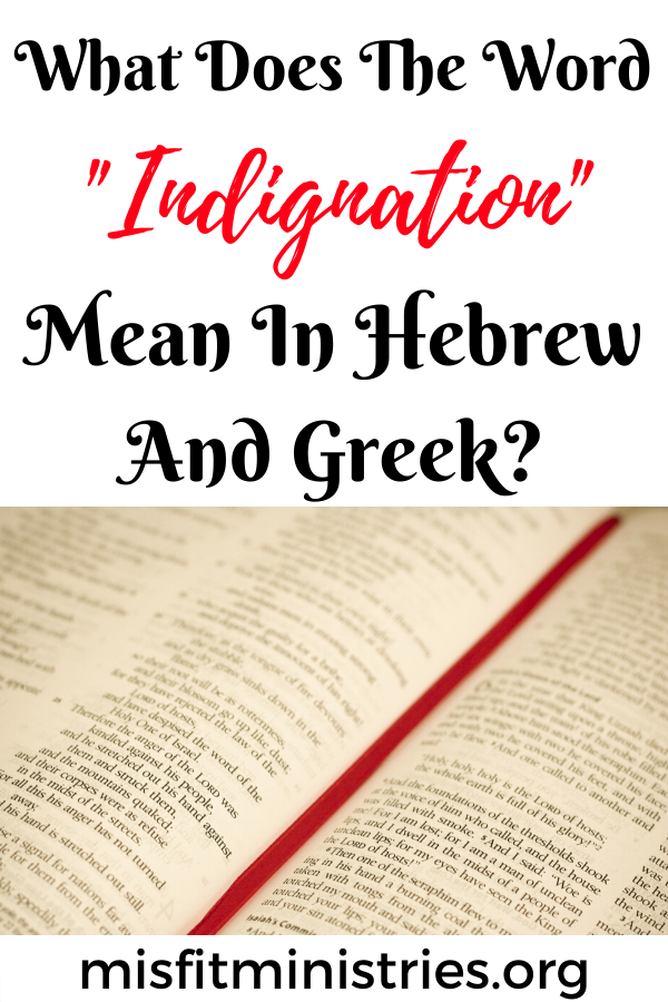 What does the word indignation mean in Hebrew and Greek?