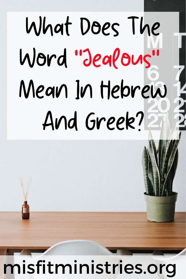 What does the word jealous mean in Hebrew and Greek?