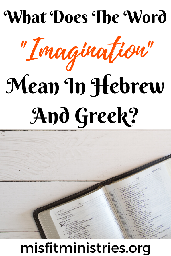 What does the word imagination mean in Hebrew and Greek?