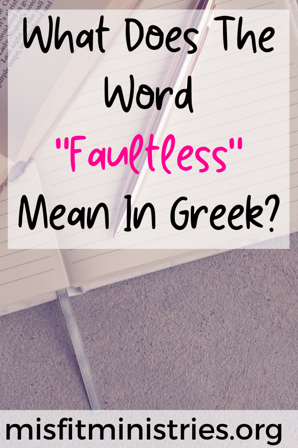 What does the word faultless mean in Greek?