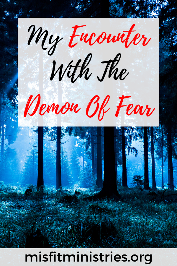 My encounter with the demon of fear