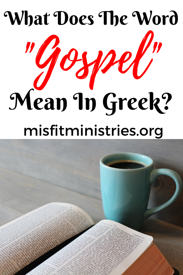 What does the word gospel mean in Greek?