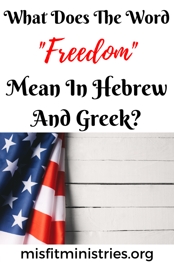 What does the word freedom mean in Hebrew and Greek?