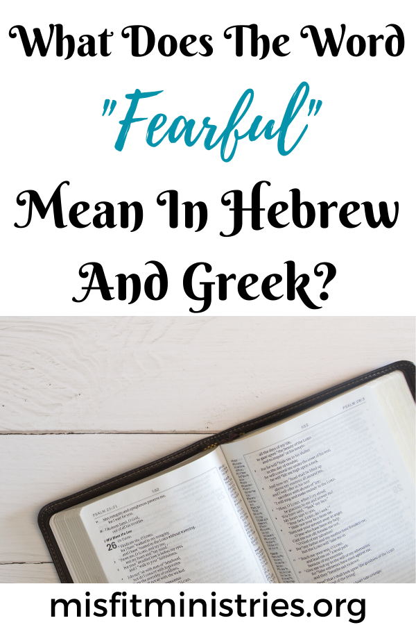 What does the word fearful mean in Hebrew and Greek?