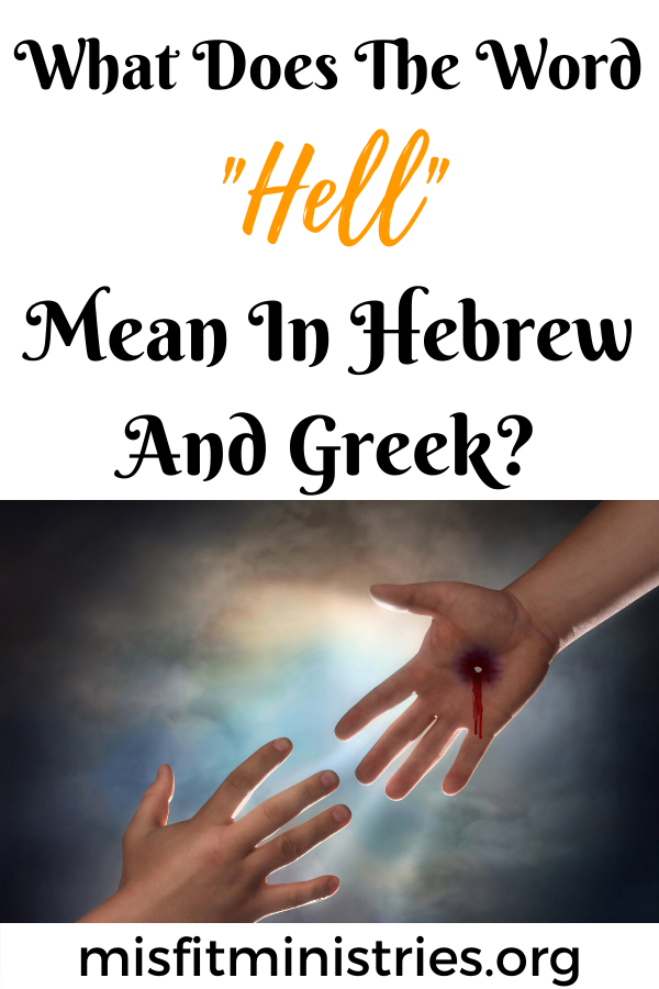 What does the word hell mean in Hebrew and Greek?