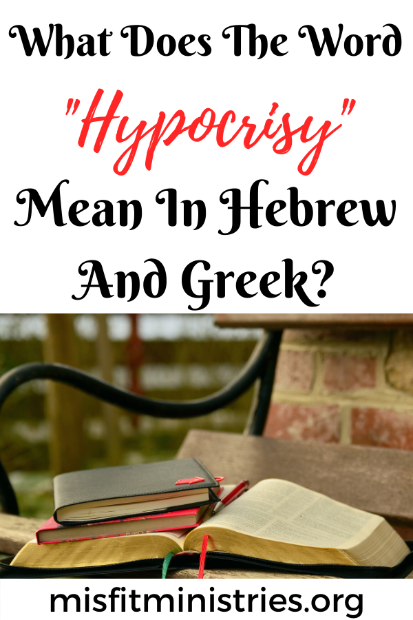 What does the word hypocrisy mean in Hebrew and Greek?