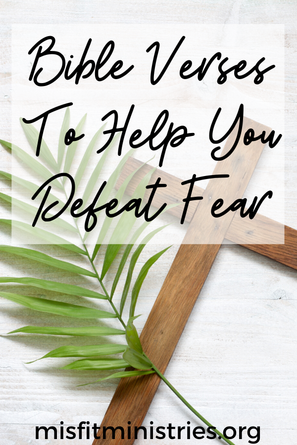 Scriptures about fear | Bible verses to help you defeat fear