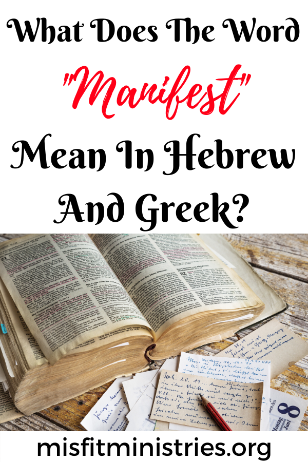 What does the word manifest mean in Hebrew and Greek?