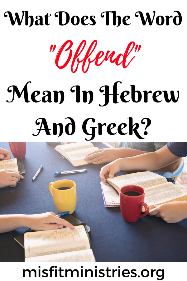 What does the word offend mean in Hebrew and Greek?