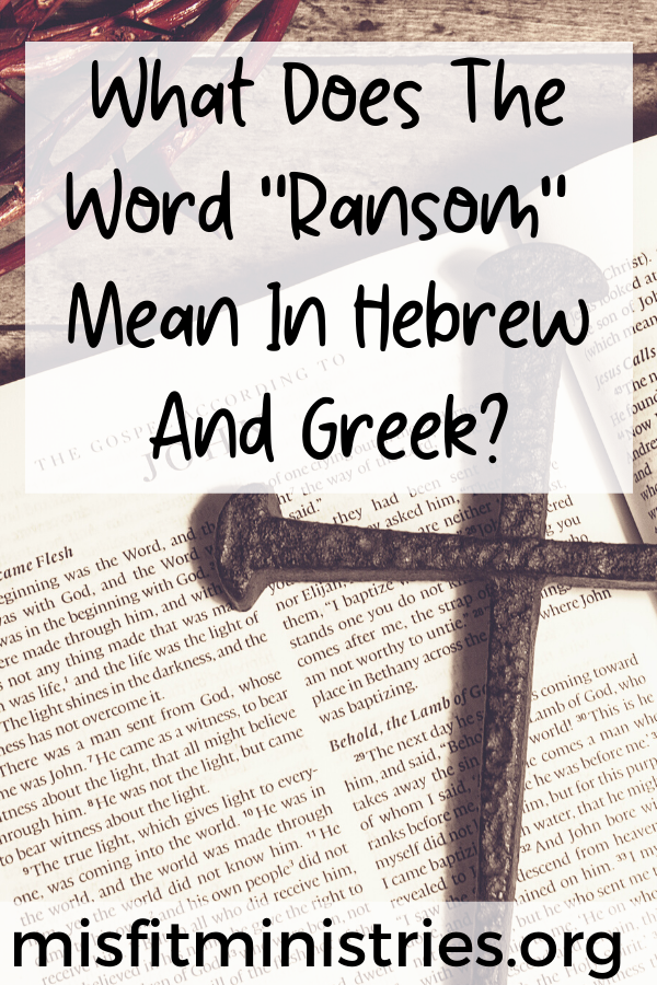 What does the word ransom in Hebrew and Greek?