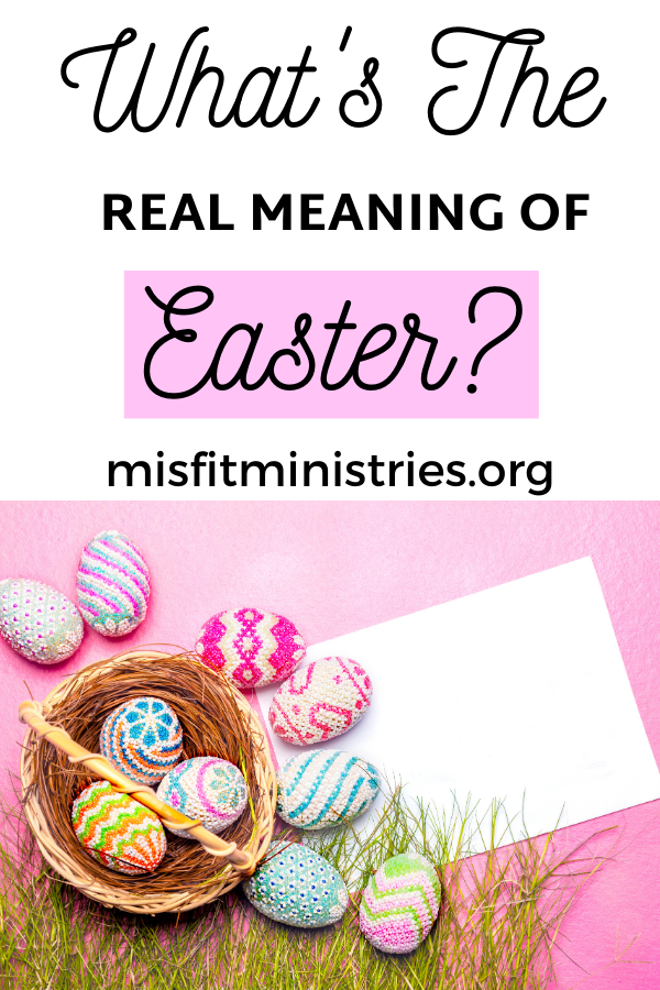 The real meaning of Easter   Bible verses   Bible Study