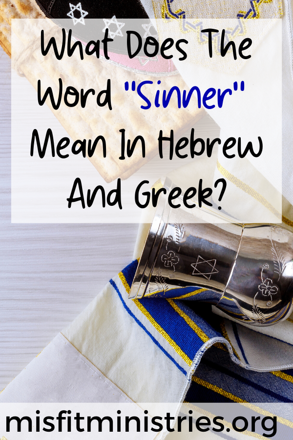 What does the word sinner mean in Hebrew And Greek?