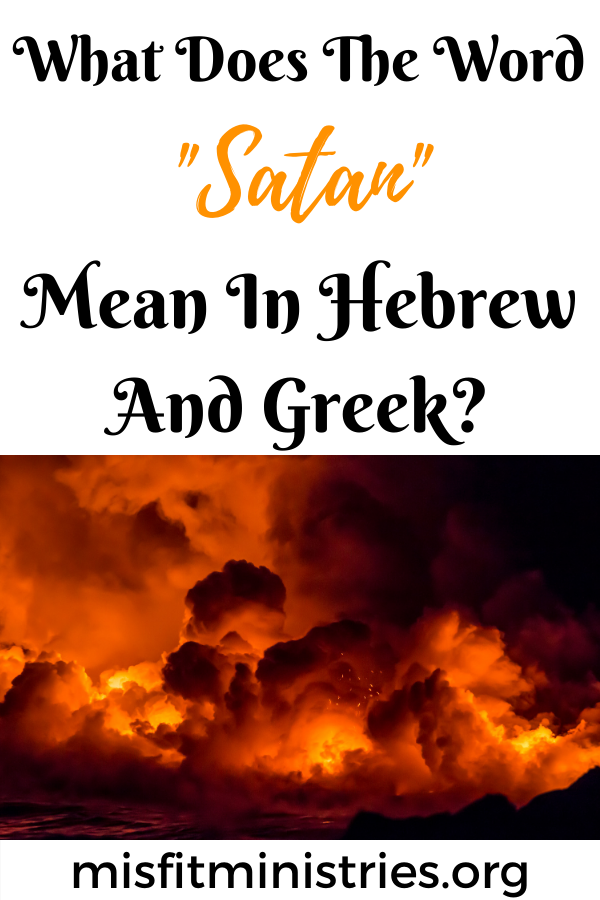 What does the word satan mean in Hebrew and Greek?
