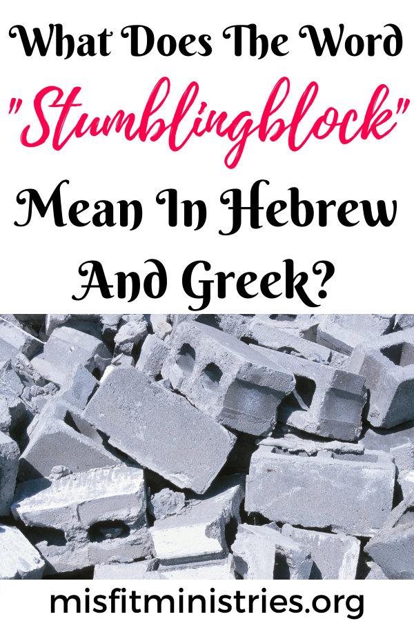 What does the word stumblingblock mean in Hebrew and Greek?