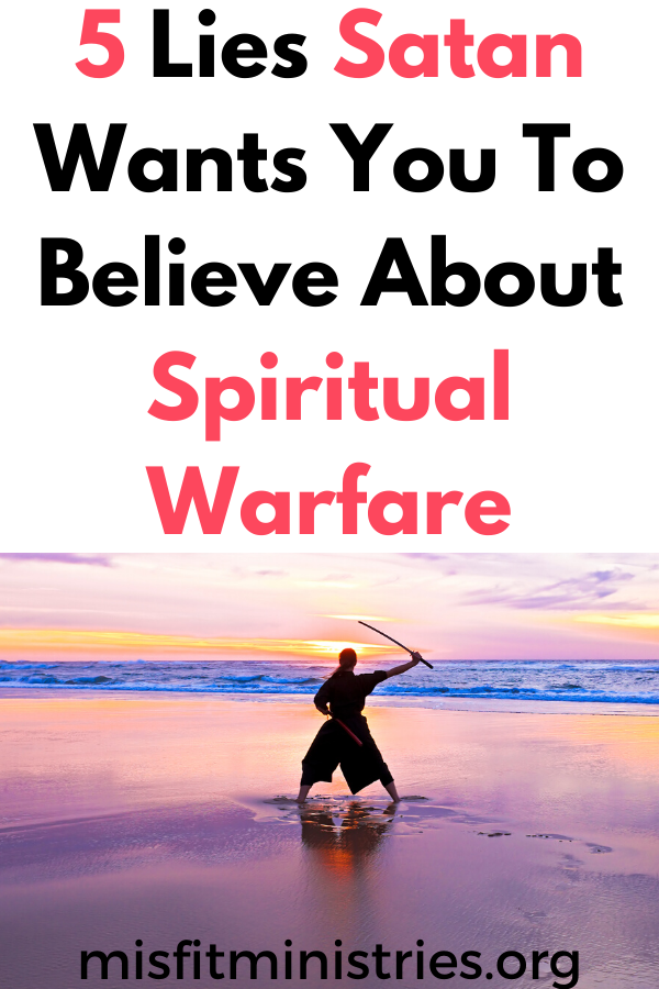Lies About Spiritual Warfare That Believers Fall For