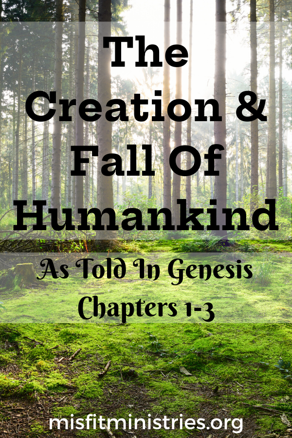 The creation and fall of humankind   Genesis chapters 1-3: The garden of Eden