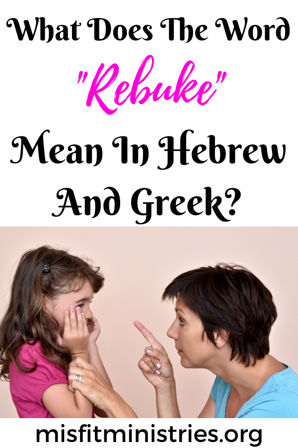 What does the word rebuke mean in Hebrew and Greek?