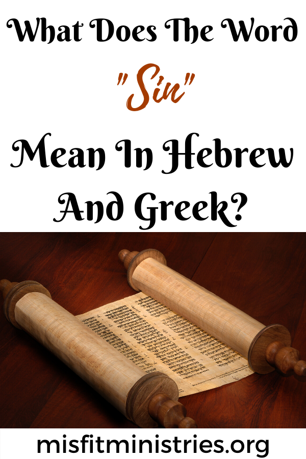 What does the word sin mean in Hebrew and Greek?