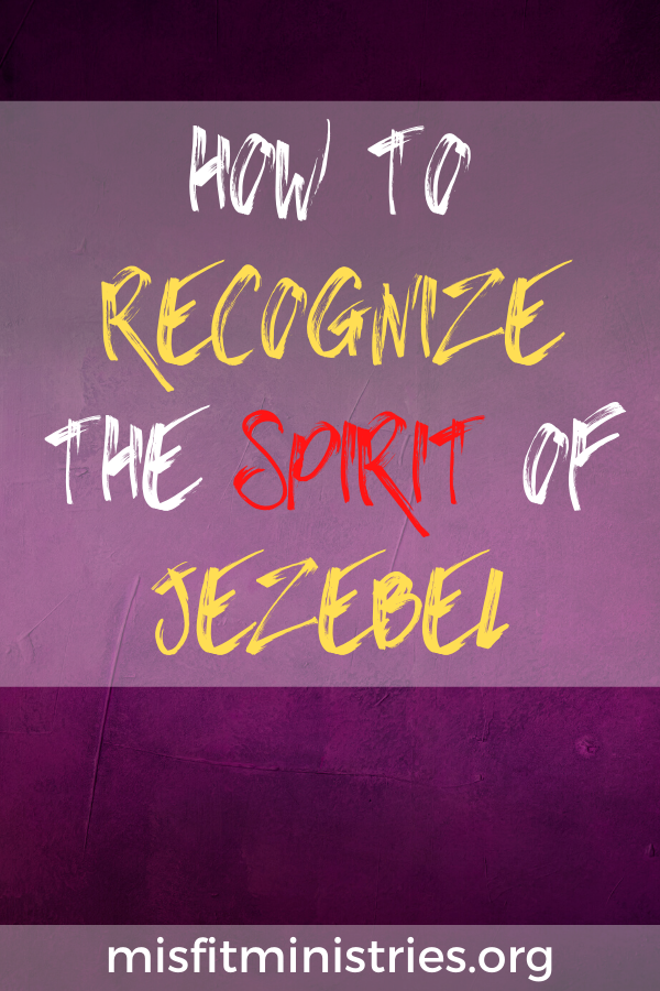 Spiritual Warfare | How to recognize the spirit of Jezebel