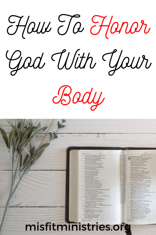 How to honor God with your body