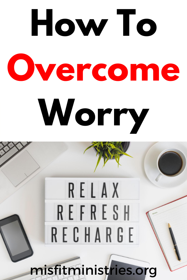 how to overcome worry