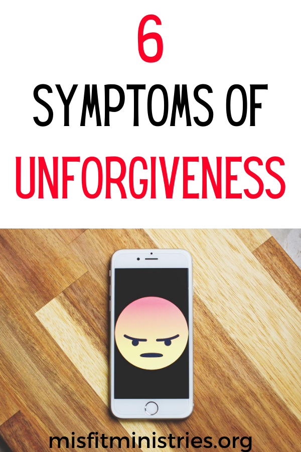 symptoms of unforgiveness