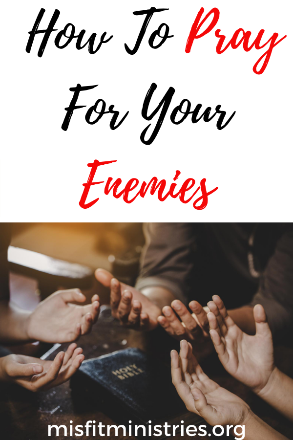 pray for your enemies