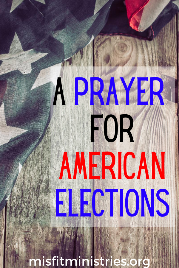 A prayer for American elections