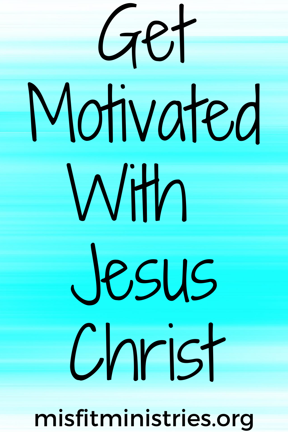 get motivated in Christ