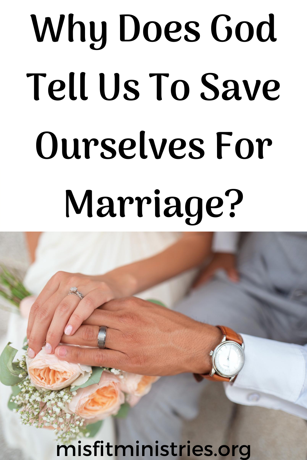 Why must we wait until marriage for sexWhy must we wait until marriage for sex