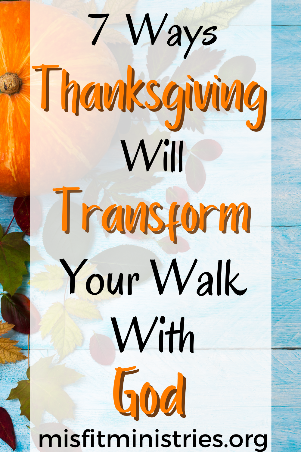 thanksgiving will transform your walk with God