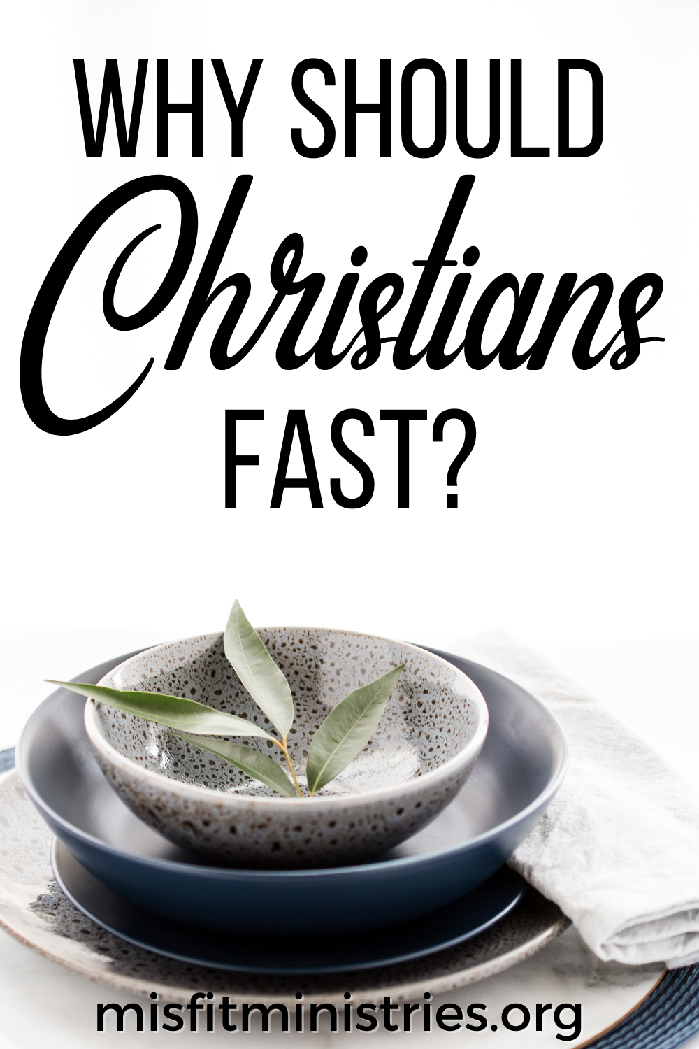 Why Should christians Fast