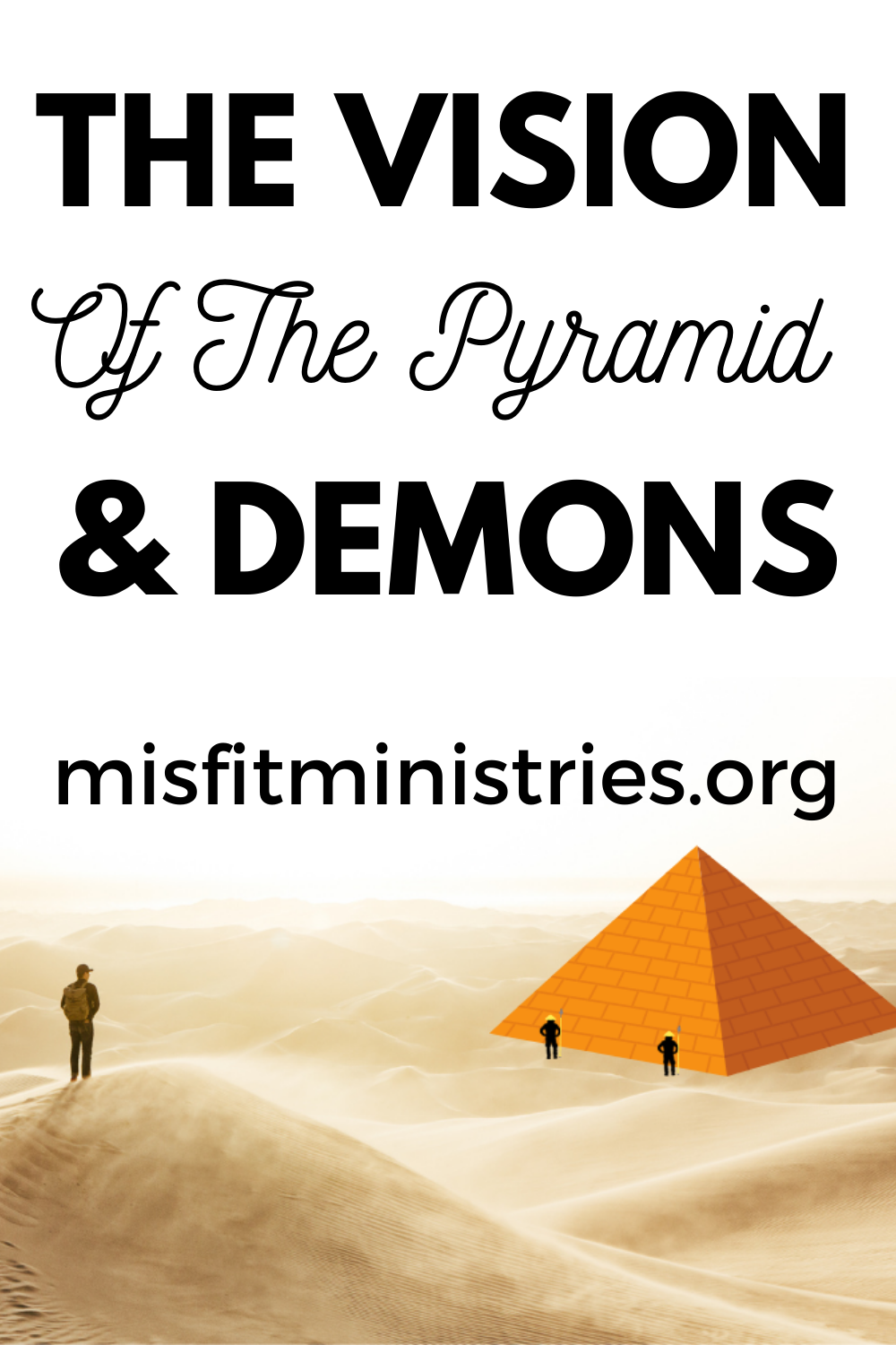The vision of the pyramid and demons